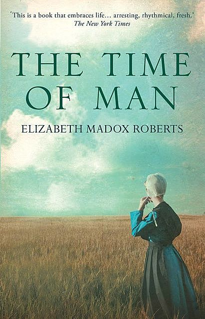 The Time of Man, Elizabeth Madox Roberts