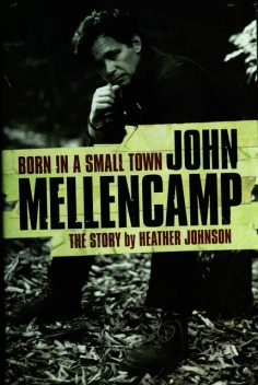 Born In A Small Town – John Mellencamp, The Story, Heather Johnson