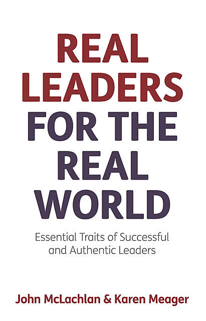 Real Leaders for the Real World, John McLachlan, Karen Meager
