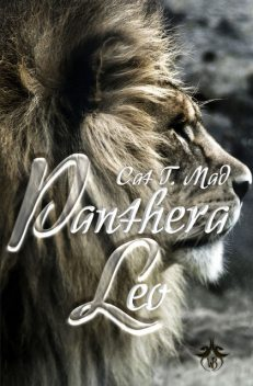 Panthera Leo, Cat T. Mad