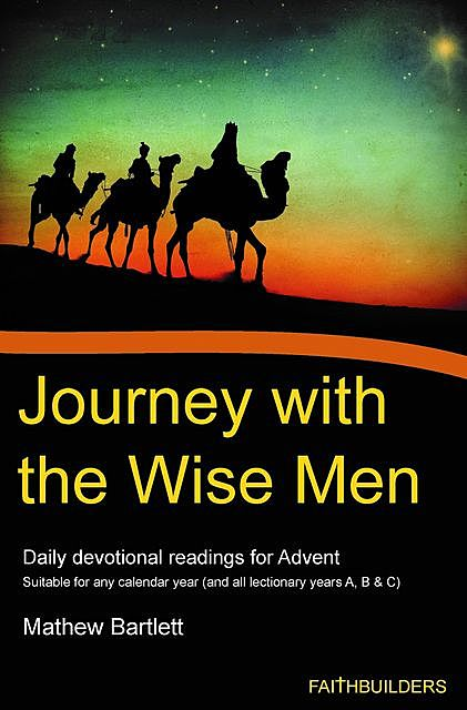 Journey With The Wise Men, Mathew Bartlett