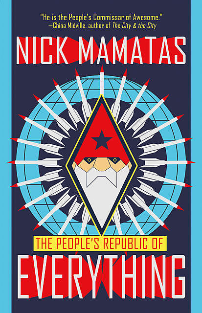 The People's Republic of Everything, Nick Mamatas