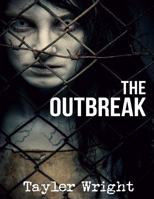 The Outbreak, Tayler Wright