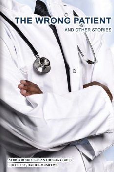 The Wrong Patient and Other Stories, Daniel Musiitwa