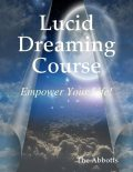 Lucid Dreaming Course – Empower Your Life!, The Abbotts