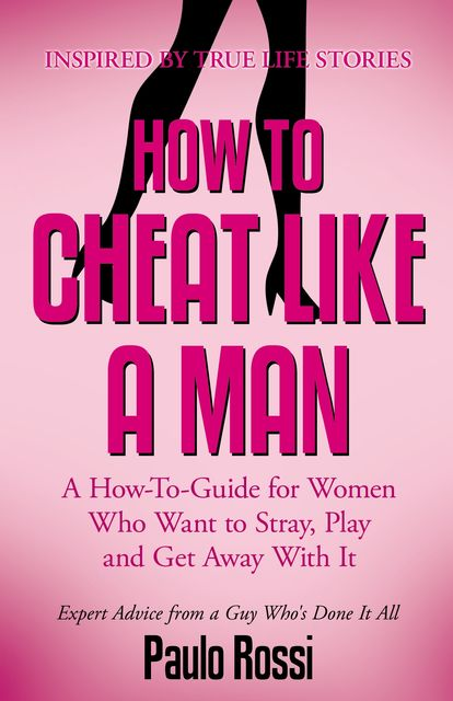 How To Cheat Like A Man, Paulo Rossi