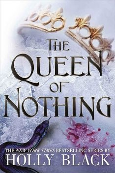 The Queen of Nothing (The Folk of the Air #3), Holly Black