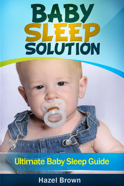 Baby Sleep Solution, Hazel Brown