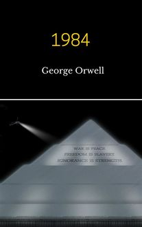 1984 – Nineteen Eighty-Four, George Orwell