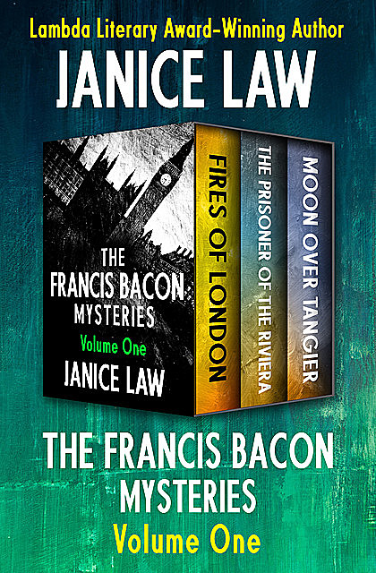 The Francis Bacon Mysteries Volume One, Janice Law