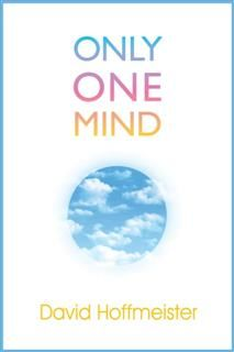 Only One Mind, David Hoffmeister