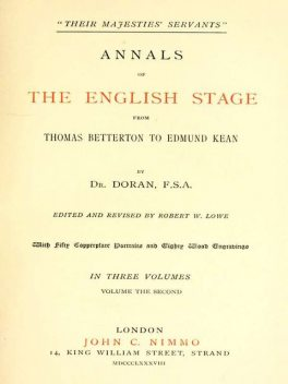 """Their Majesties' Servants."""" Annals of the English Stage (Volume 2 of 3), Doran"""