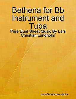 Bethena for Bb Instrument and Tuba – Pure Duet Sheet Music By Lars Christian Lundholm, Lars Christian Lundholm