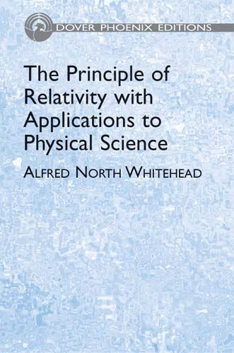The Principle of Relativity with Applications to Physical Science, Alfred North Whitehead