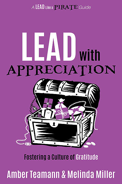 Lead with Appreciation, Amber Teamann, Melinda Miller