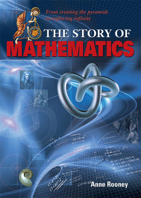 The Story of Mathematics, Anne Rooney