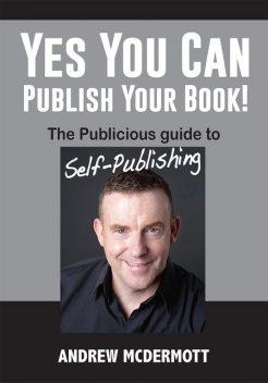 Yes You Can Publish Your Book, Andrew McDermott