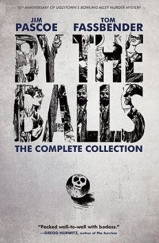 By the Balls: The Complete Collection, Jim Pascoe, Tom Fassbender