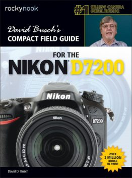 David Busch's Compact Field Guide for the Nikon D7200, David Busch