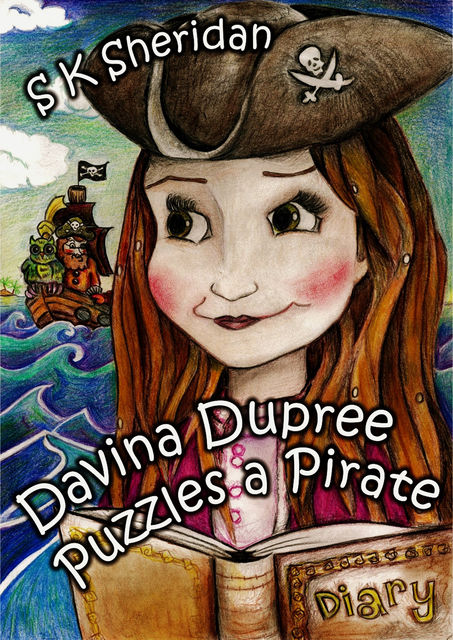 Davina Dupree Puzzles a Pirate: Third in the Egmont School Series, S.K.Sheridan