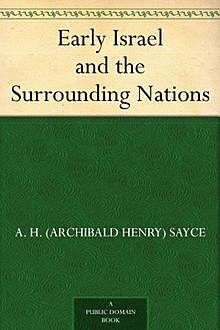 Early Israel and the Surrounding Nations, Archibald Henry Sayce