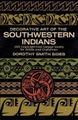 Decorative Art of the Southwestern Indians, Dorothy S.Sides