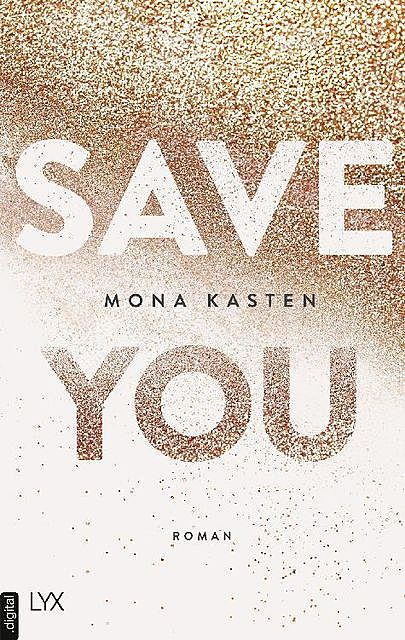 Maxton Hall Reihe 02 – Save You, Mona Kasten