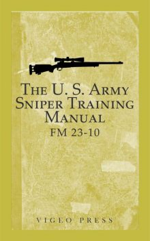 The U.S. Army Sniper Training Manual, DEPARTMENT OF DEFENSE
