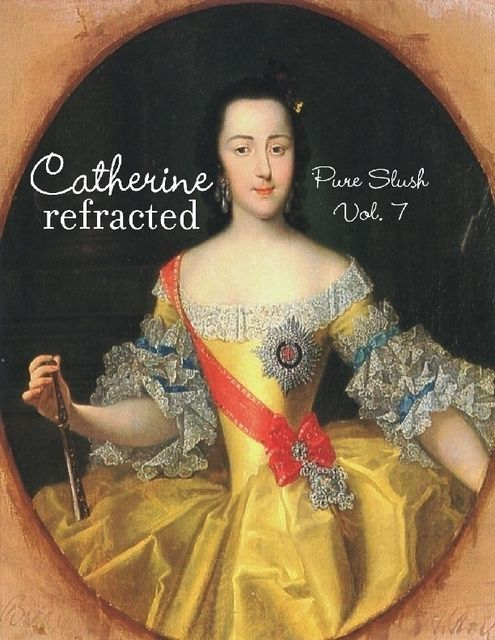 Catherine Refracted Pure Slush Vol. 7, Pure Slush