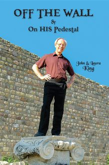 OFF THE WALL & On His Pedestal, John King, Laura King