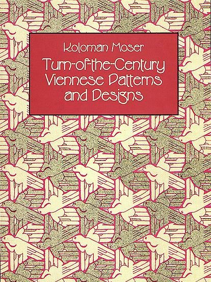 Turn-of-the-Century Viennese Patterns and Designs, Koloman Moser
