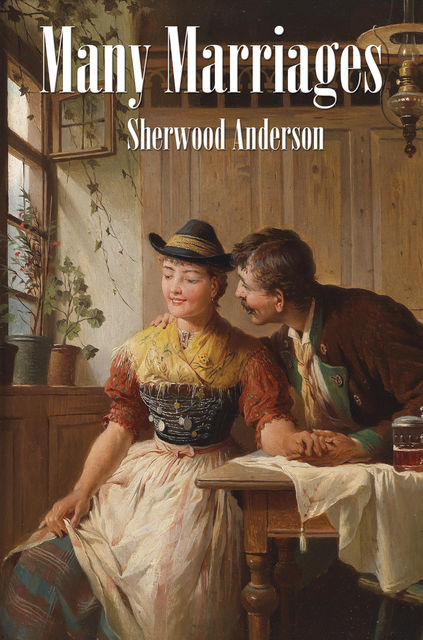 Many Marriages, Sherwood Anderson