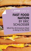 A Joosr Guide to Fast Food Nation by Eric Schlosser, Joosr