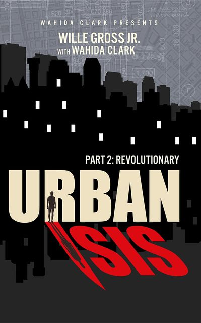 Urban Isis II, Wahida Clark, Willie Gross Jr.
