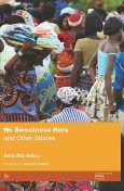 No Sweetness Here and Other Stories, Ama Ata Aidoo