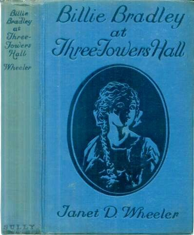 Billie Bradley at Three Towers Hall / or, Leading a Needed Rebellion, Janet D.Wheeler