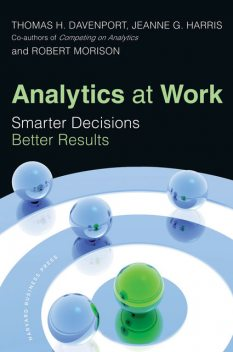 Analytics at Work, Jeanne Harris, Thomas Davenport