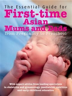 The Essential Guide to First-time Asian Mums. From Pregnancy to Preschool, Assoc Prof Daniel Goh