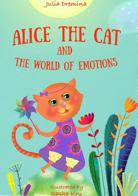 Alice the Cat and the World of Emotions, Julia Dremina