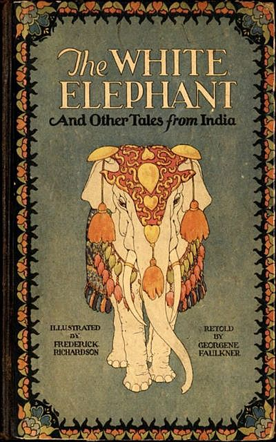 The White Elephant and Other Tales from India, Georgene Faulkner