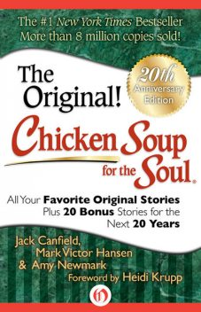 Chicken Soup for the Soul 20th Anniversary Edition, Jack Canfield, Mark Hansen, Amy Newmark, Heidi Krupp