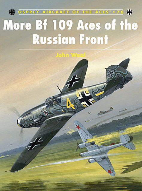 More Bf 109 Aces of the Russian Front, John Weal