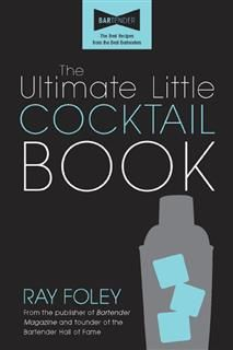 Ultimate Little Cocktail Book, Ray Foley