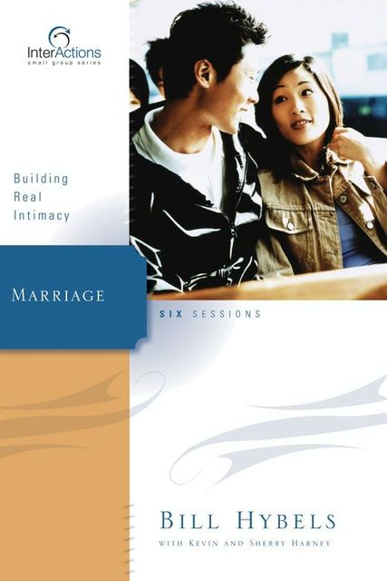 Marriage, Kevin, Sherry Harney, Bill Hybels