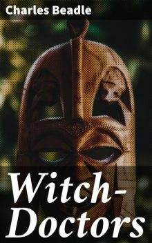 Witch-Doctors, Charles Beadle