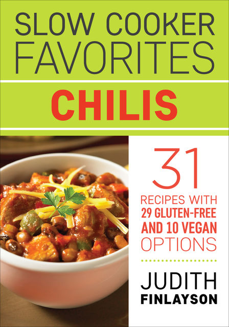 Slow Cooker Favorites: Chilis, Judith Finlayson