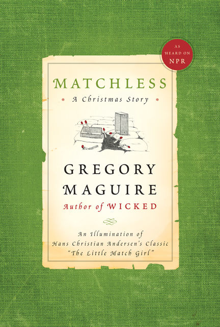 Matchless, Gregory Maguire