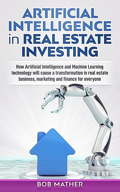 Artificial Intelligence in Real Estate Investing, Bob Mather