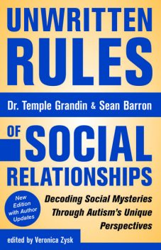 Unwritten Rules of Social Relationships, Temple Grandin, Sean Barron