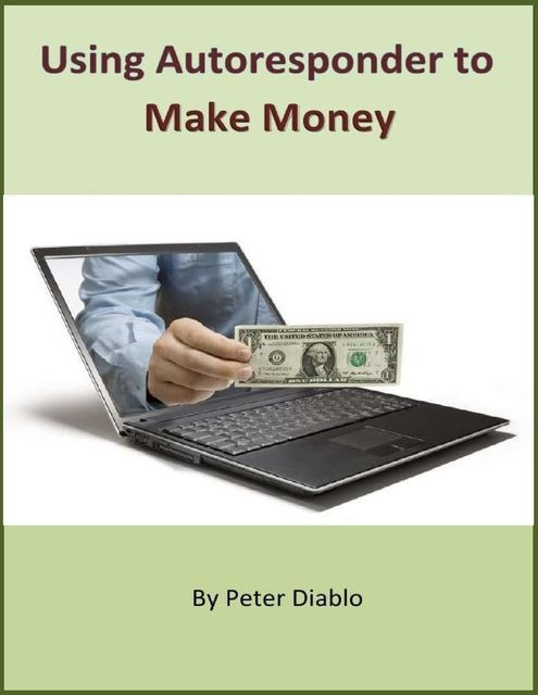 Using Autoresponder to Make Money, Peter Diablo